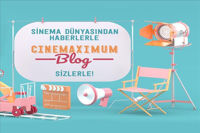 Cinemaximum Blog Sayfası yayına girdi