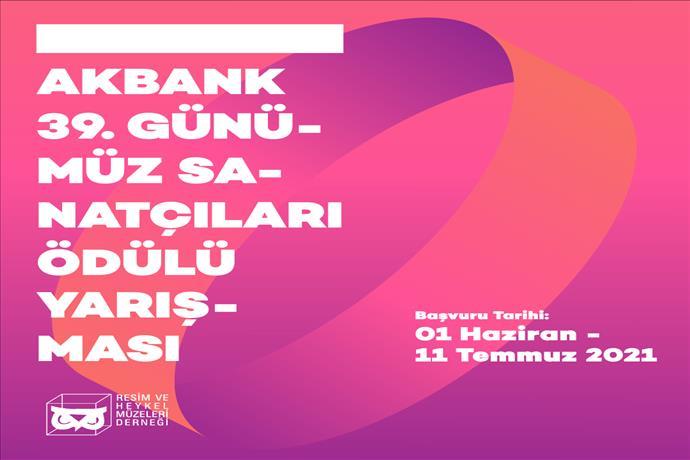 Akbank 39. Günümüz Sanatçıları Ödülü Sergisi Yarışması'na Başvurular Başladı