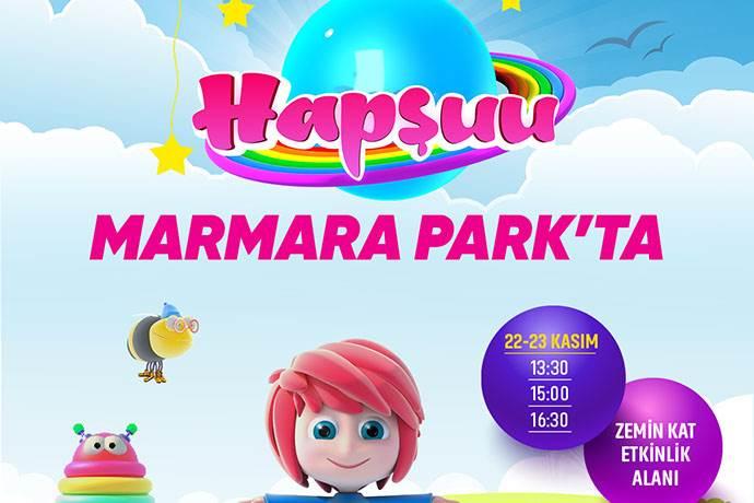 Hapşuu ve Arkadaşları Marmara Park'a geliyor