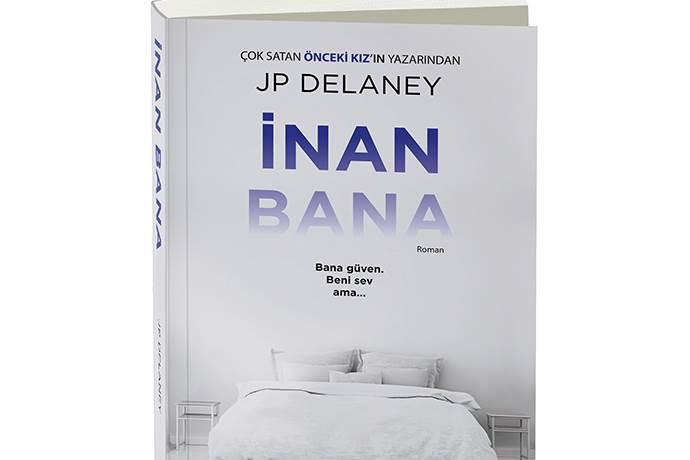 JP Delaney'den yeni gerilim romanı 'İnan Bana'