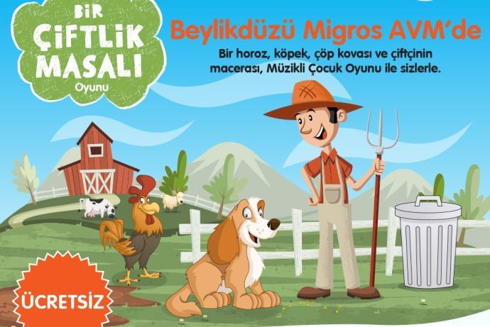 'Bir Çiftlik Masalı' Beylikdüzü Migros AVM'de çocuklarla buluşuyor