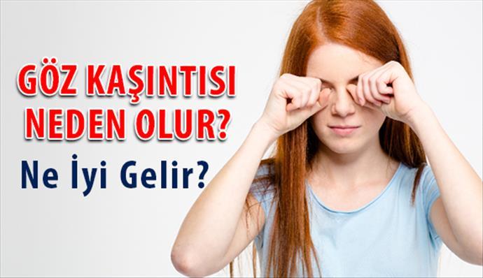 Göz kaşıntısı neden olur? Göz kaşıntısı nasıl geçer?