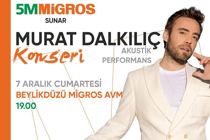 Beylikdüzü Migros AVM'de Murat Dalkılıç Rüzgarı