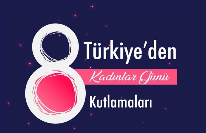 Türkiye'den Kadınlar Günü Kutlamaları!